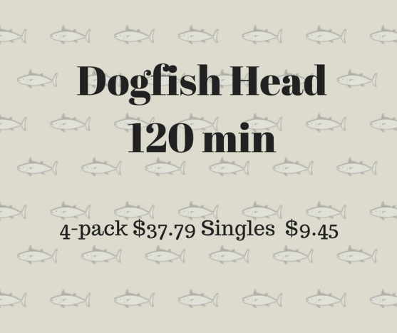 Dogfish Head 60 min and 120 min on SALE_ (1)